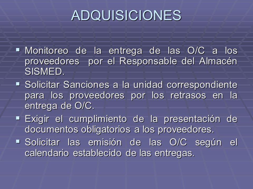ADQUISICIONES Monitoreo de la entrega de las O/C a los proveedores por el Responsable del Almacén SISMED.