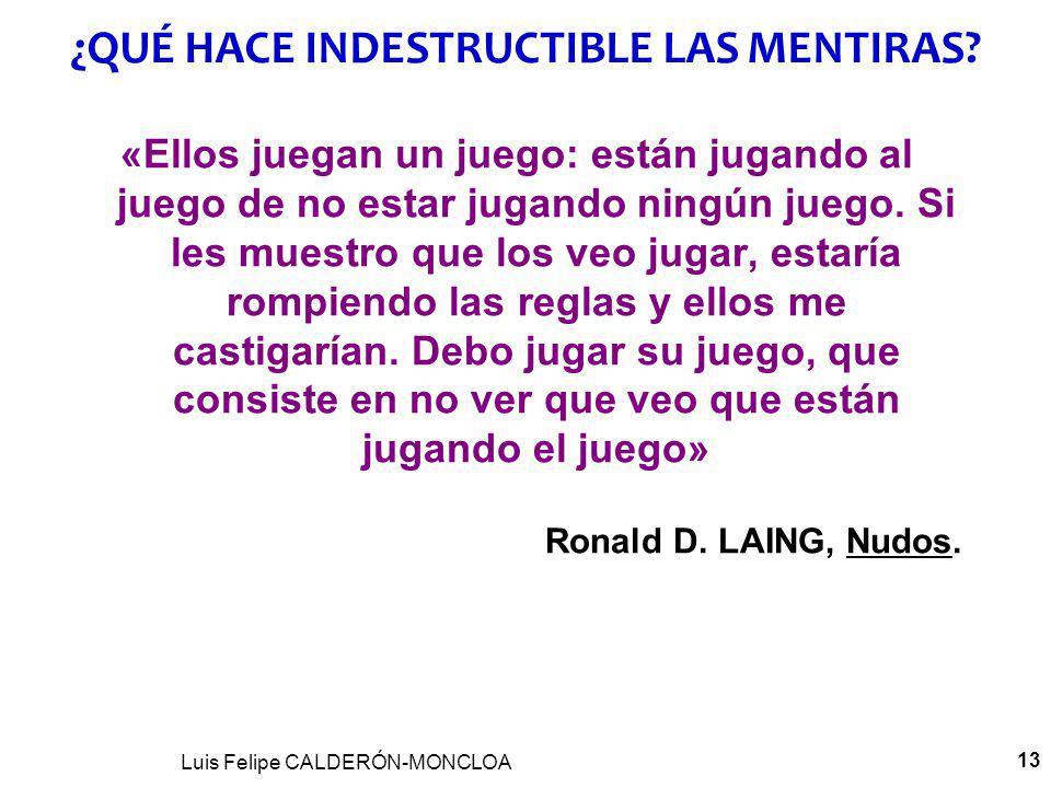 Luis Felipe CALDERÓN-MONCLOA 13 «Ellos juegan un juego: están jugando al juego de no estar jugando ningún juego.
