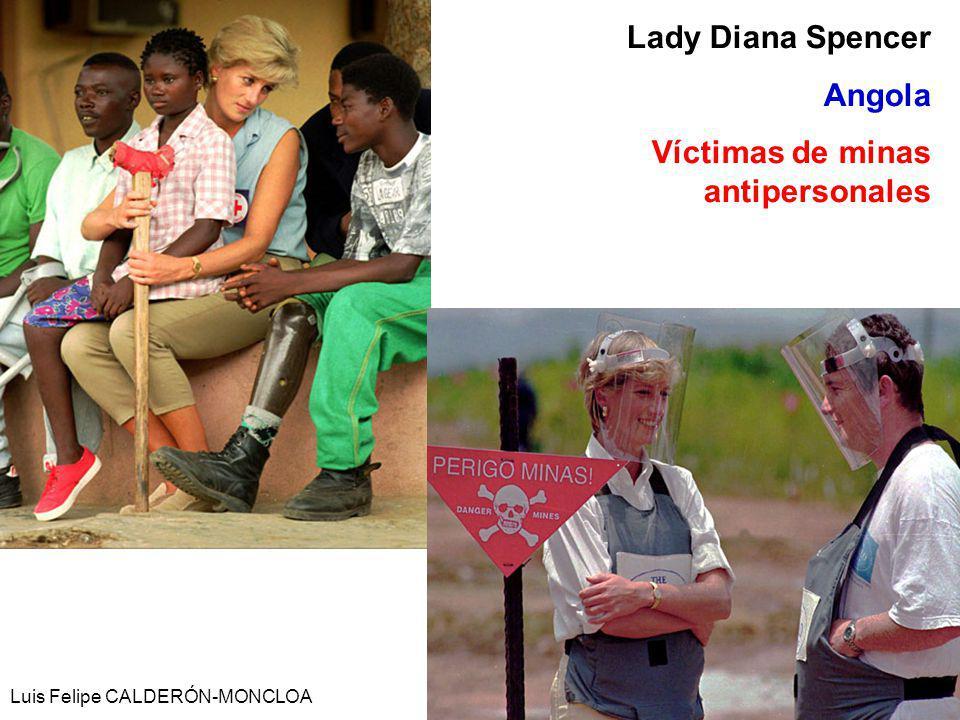 Luis Felipe CALDERÓN-MONCLOA 15 Lady Diana Spencer Angola Víctimas de minas antipersonales
