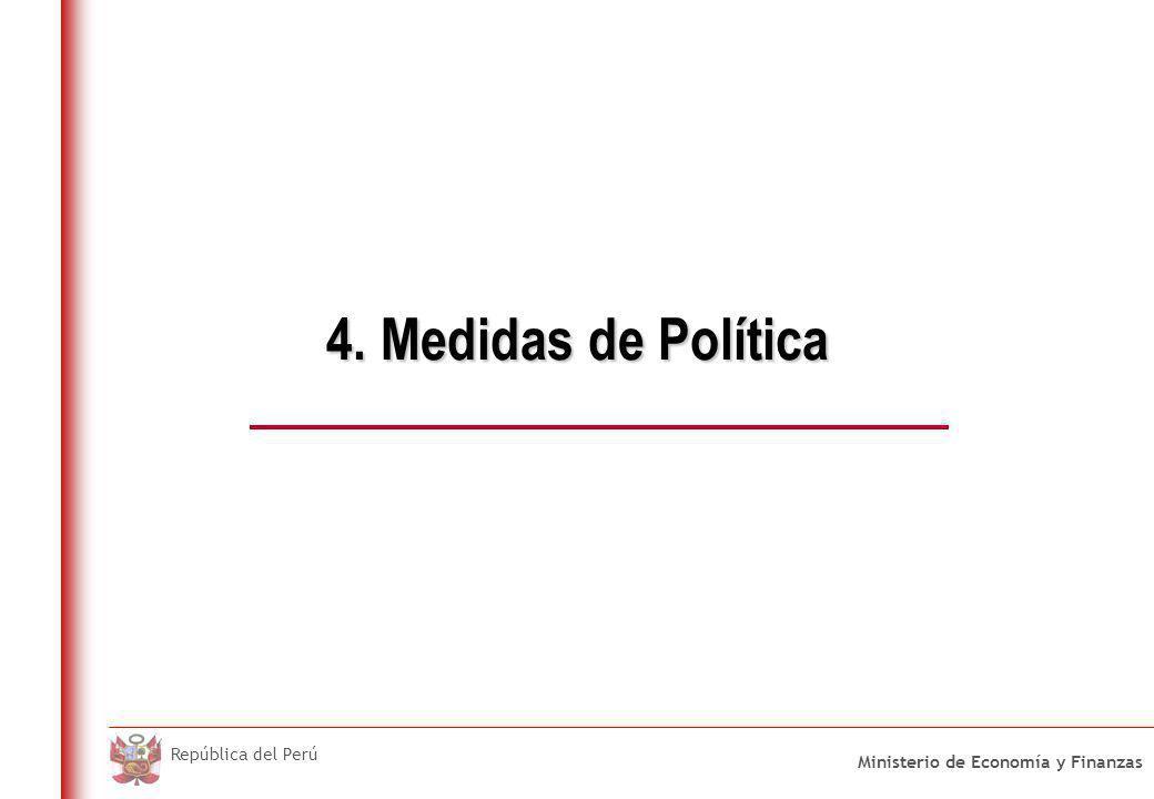 Ministerio de Economía y Finanzas República del Perú 4. Medidas de Política
