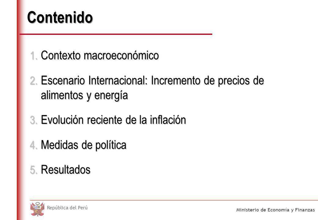 República del Perú Contenido 1. Contexto macroeconómico 2. Escenario Internacional: Incremento de precios de alimentos y energía 3. Evolución reciente