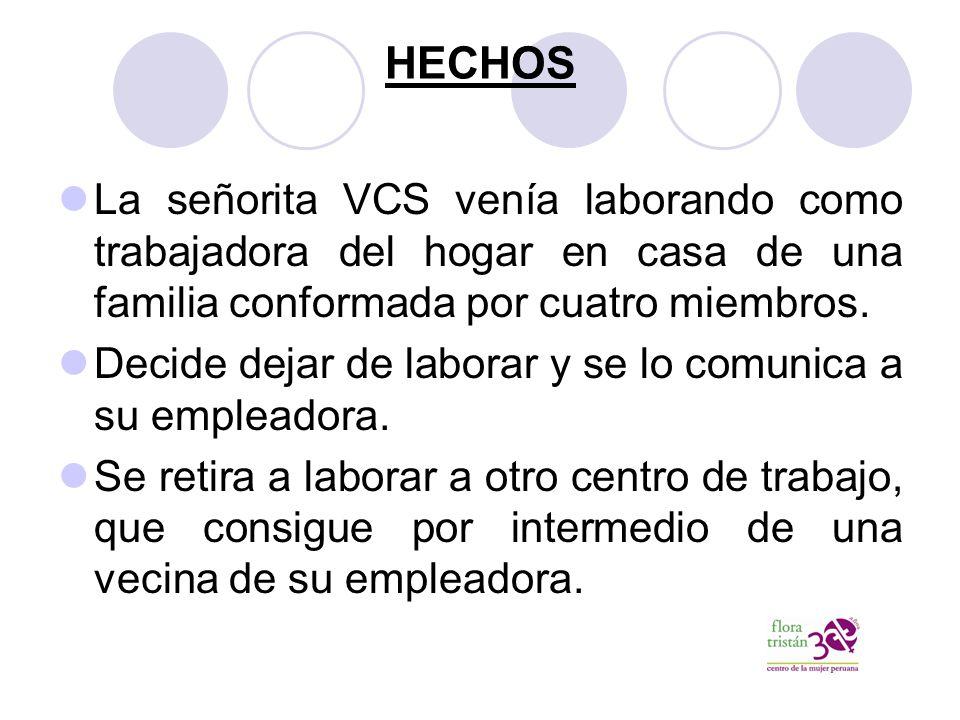 HECHOS La señorita VCS venía laborando como trabajadora del hogar en casa de una familia conformada por cuatro miembros.