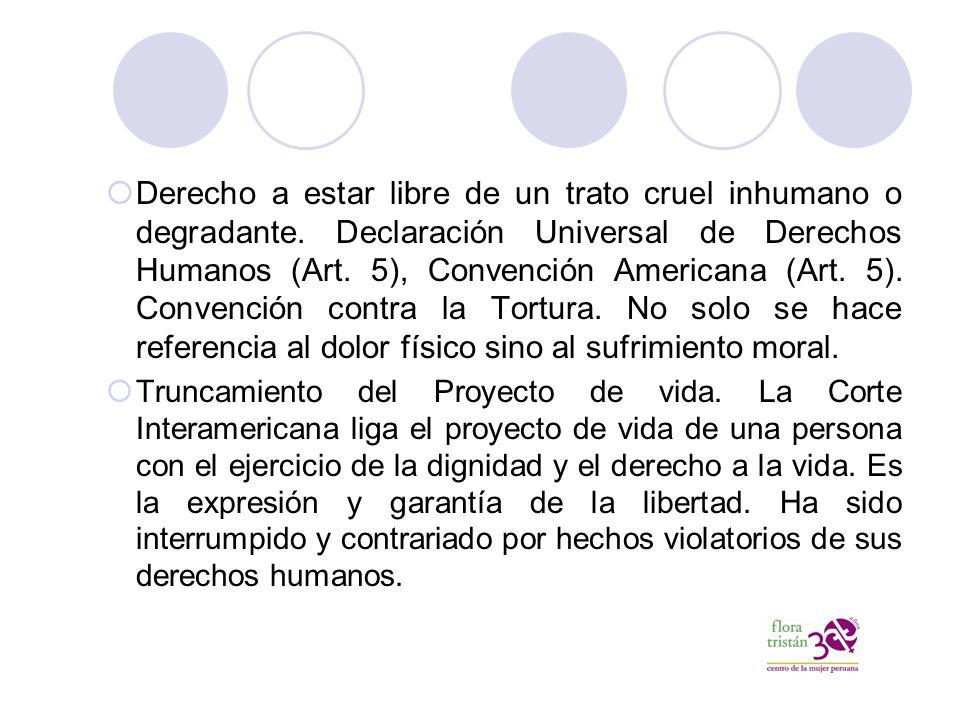 Derecho a estar libre de un trato cruel inhumano o degradante.