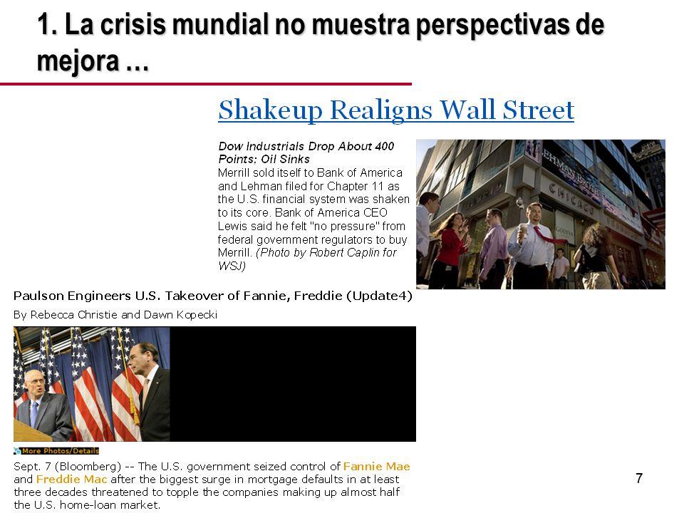 77 1. La crisis mundial no muestra perspectivas de mejora …