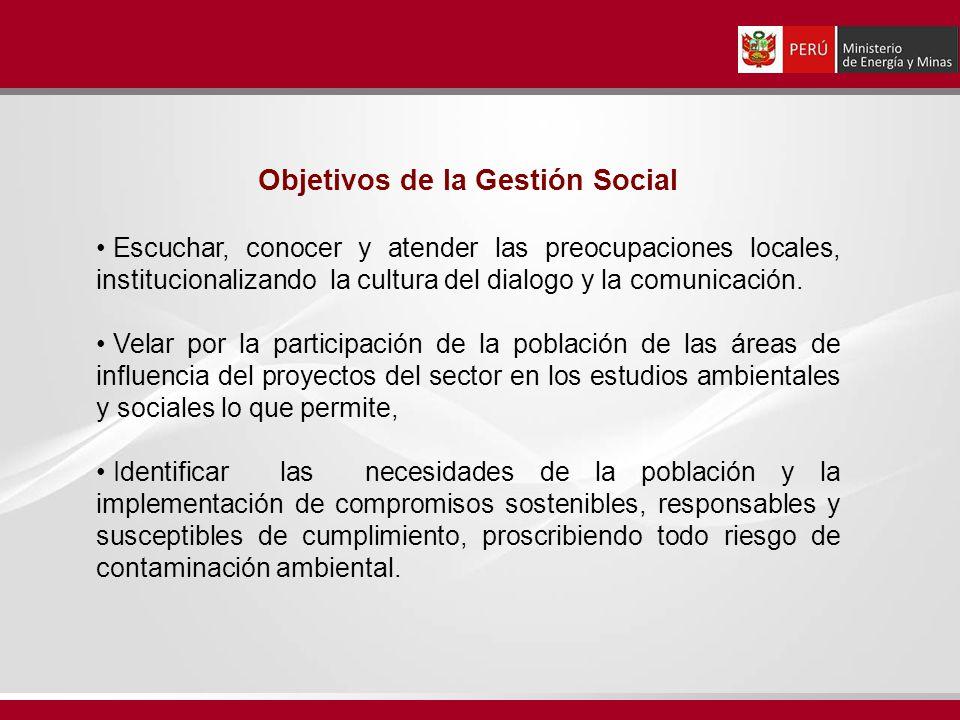 Objetivos de la Gestión Social Escuchar, conocer y atender las preocupaciones locales, institucionalizando la cultura del dialogo y la comunicación. V