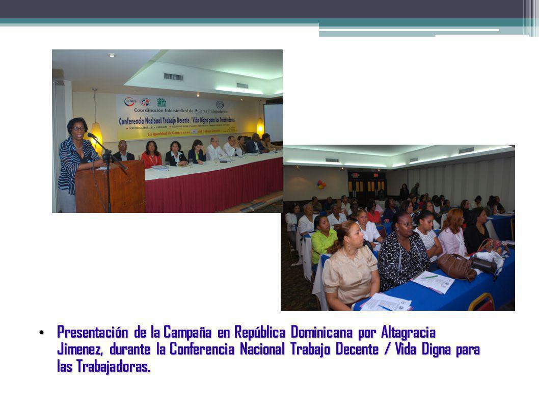 Presentación de la Campaña en República Dominicana por Altagracia Jimenez, durante la Conferencia Nacional Trabajo Decente / Vida Digna para las Traba