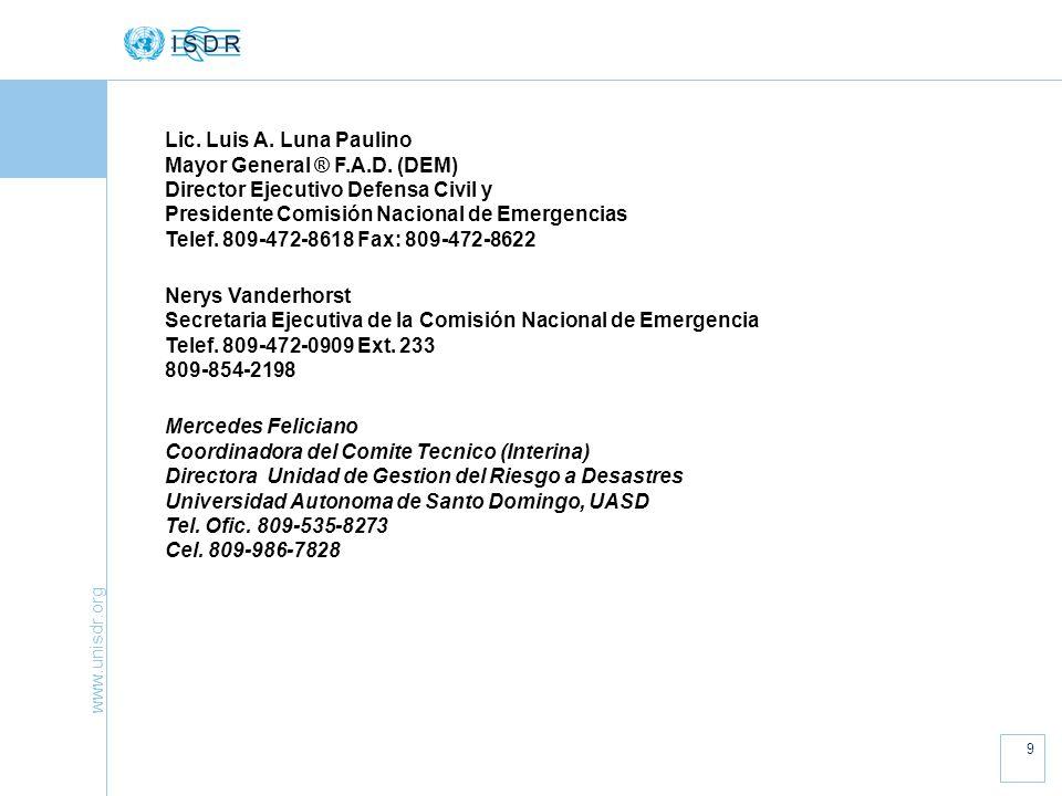 www.unisdr.org 9 Lic.Luis A. Luna Paulino Mayor General ® F.A.D.
