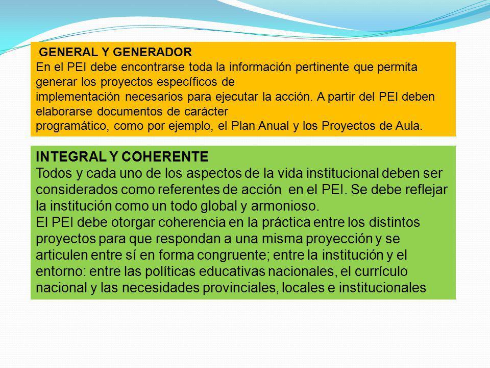 GENERAL Y GENERADOR En el PEI debe encontrarse toda la información pertinente que permita generar los proyectos específicos de implementación necesari