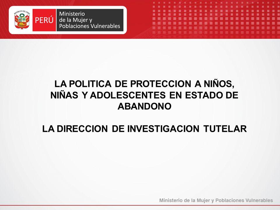 LA POLITICA DE PROTECCION A NIÑOS, NIÑAS Y ADOLESCENTES EN ESTADO DE ABANDONO LA DIRECCION DE INVESTIGACION TUTELAR