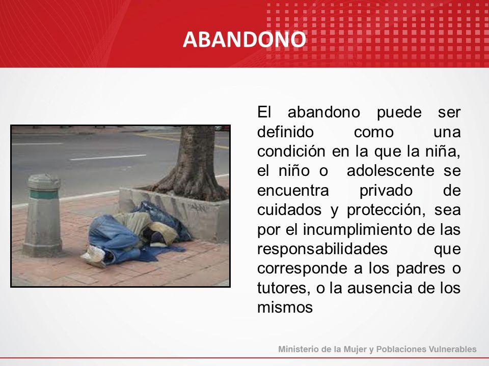 El abandono puede ser definido como una condición en la que la niña, el niño o adolescente se encuentra privado de cuidados y protección, sea por el i