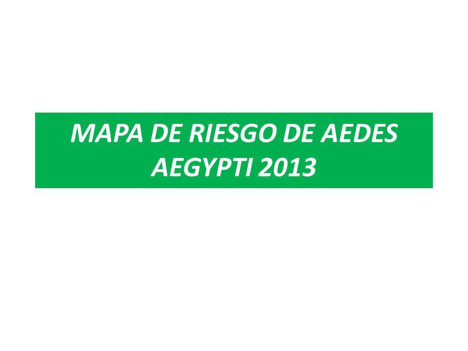 MAPA DE RIESGO DE AEDES AEGYPTI 2013