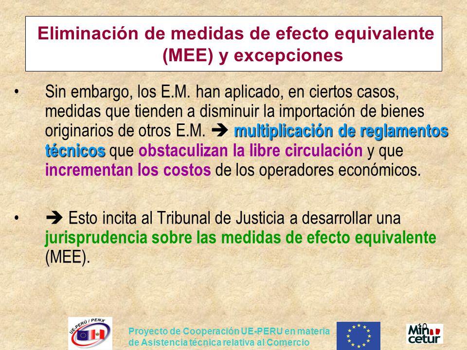 Proyecto de Cooperación UE-PERU en materia de Asistencia técnica relativa al Comercio 10 Eliminación de medidas de efecto equivalente (MEE) y excepcio