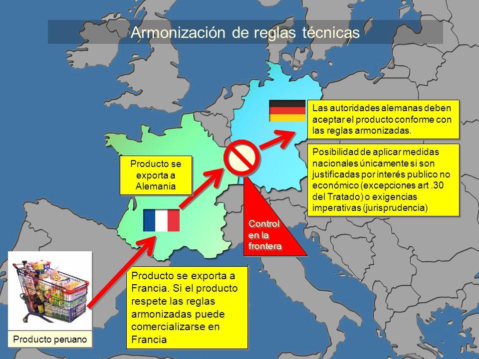 Proyecto de Cooperación UE-PERU en materia de Asistencia técnica relativa al Comercio Armonización de reglas técnicas Posibilidad de aplicar medidas n