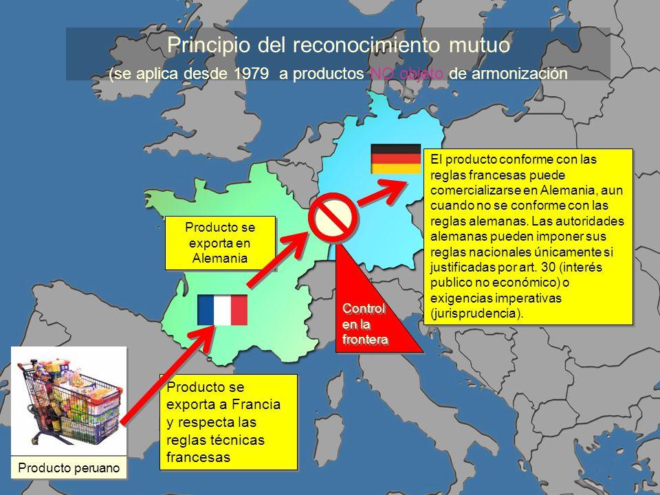 Proyecto de Cooperación UE-PERU en materia de Asistencia técnica relativa al Comercio Principio del reconocimiento mutuo (se aplica desde 1979 a produ