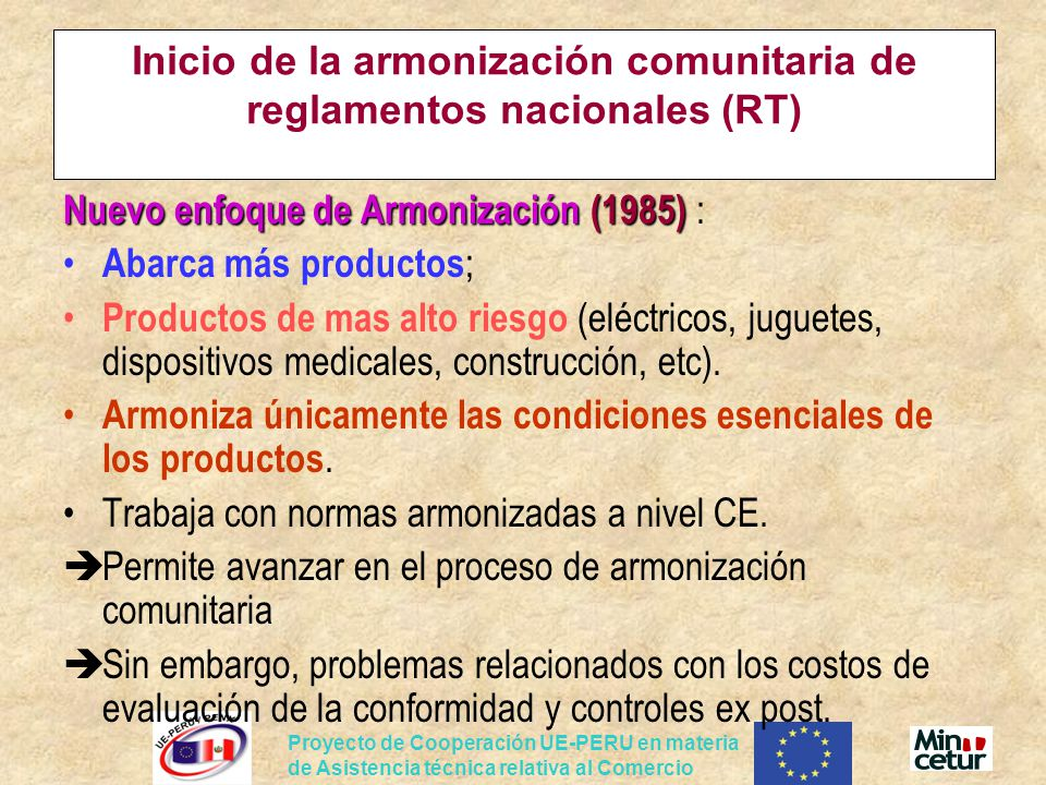 Proyecto de Cooperación UE-PERU en materia de Asistencia técnica relativa al Comercio Inicio de la armonización comunitaria de reglamentos nacionales