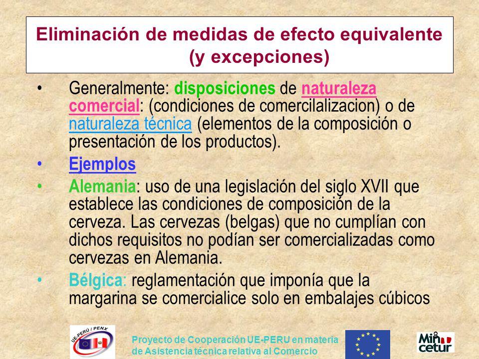 Proyecto de Cooperación UE-PERU en materia de Asistencia técnica relativa al Comercio 8 Eliminación de medidas de efecto equivalente (y excepciones) G