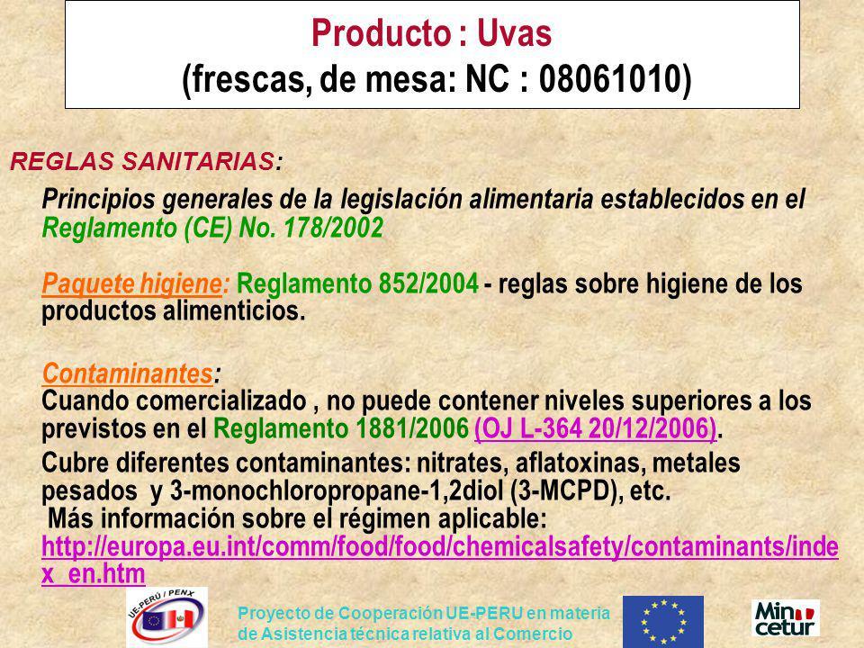 Proyecto de Cooperación UE-PERU en materia de Asistencia técnica relativa al Comercio Producto : Uvas (frescas, de mesa: NC : 08061010) REGLAS SANITAR