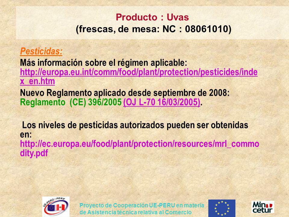 Proyecto de Cooperación UE-PERU en materia de Asistencia técnica relativa al Comercio Pesticidas: Más información sobre el régimen aplicable: http://e