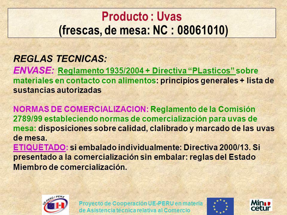 Proyecto de Cooperación UE-PERU en materia de Asistencia técnica relativa al Comercio Producto : Uvas (frescas, de mesa: NC : 08061010) REGLAS TECNICA