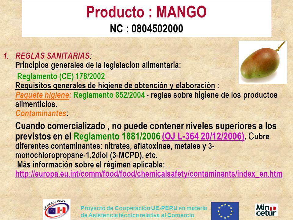 Proyecto de Cooperación UE-PERU en materia de Asistencia técnica relativa al Comercio Producto : MANGO NC : 0804502000 1.REGLAS SANITARIAS: Principios