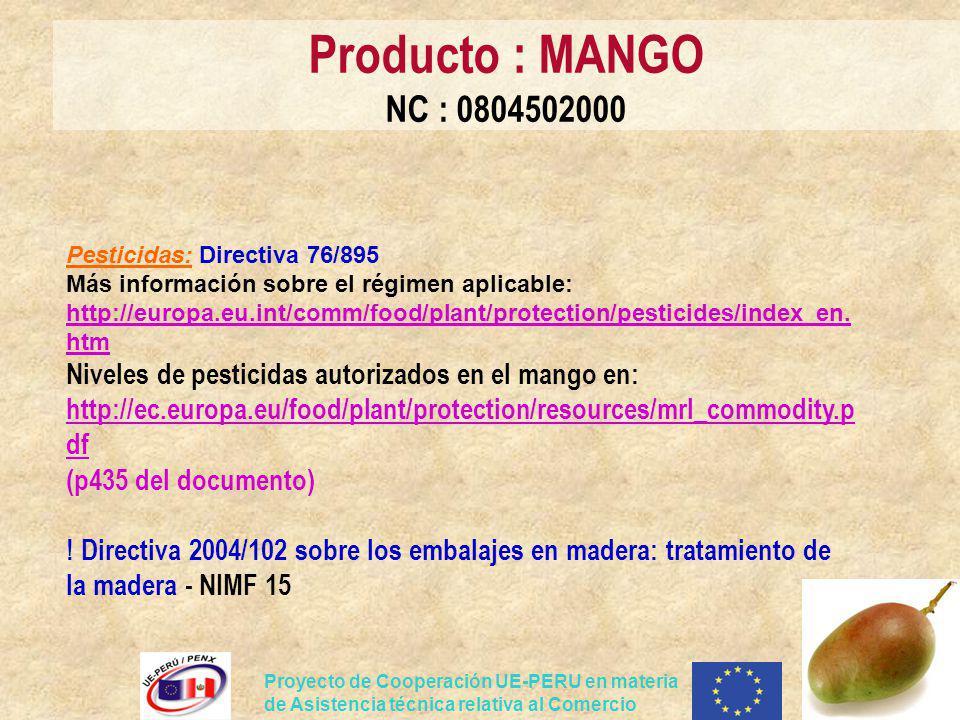 Proyecto de Cooperación UE-PERU en materia de Asistencia técnica relativa al Comercio Pesticidas: Directiva 76/895 Más información sobre el régimen ap