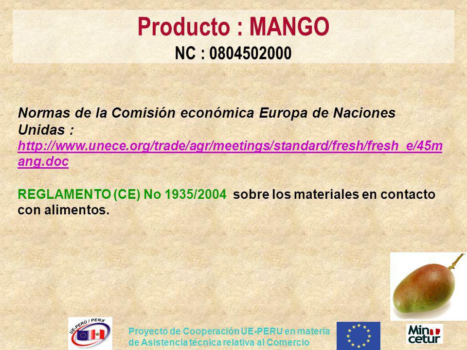 Proyecto de Cooperación UE-PERU en materia de Asistencia técnica relativa al Comercio Normas de la Comisión económica Europa de Naciones Unidas : http