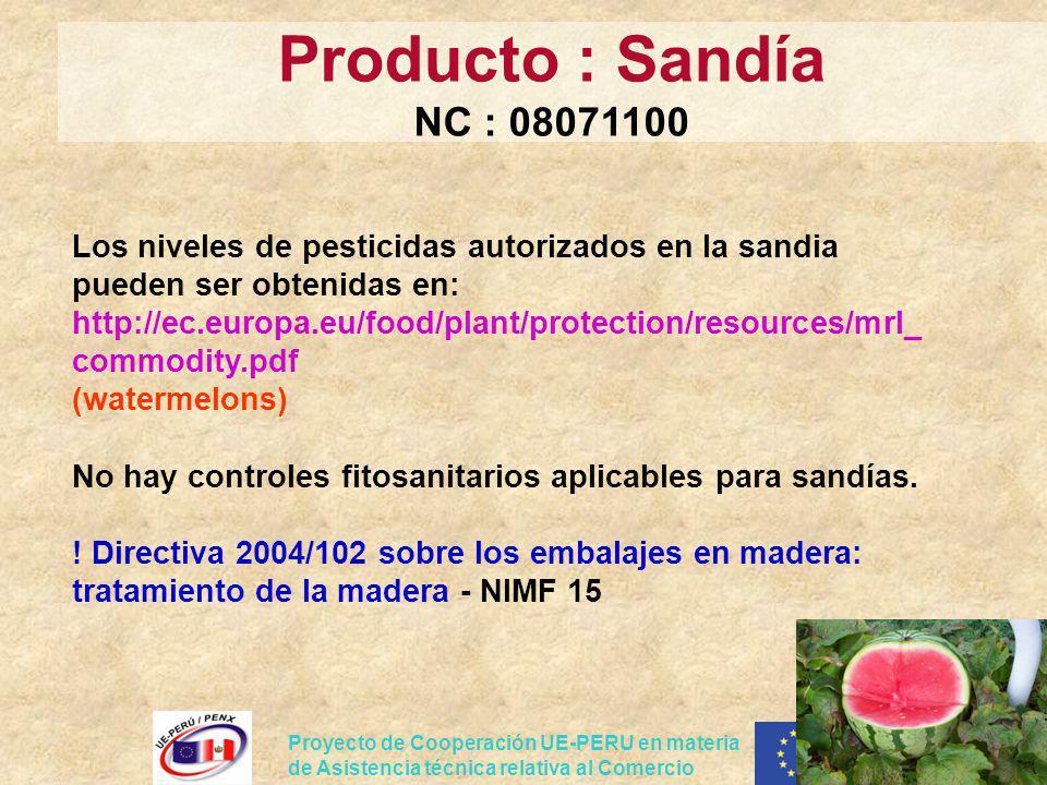 Proyecto de Cooperación UE-PERU en materia de Asistencia técnica relativa al Comercio Los niveles de pesticidas autorizados en la sandia pueden ser ob