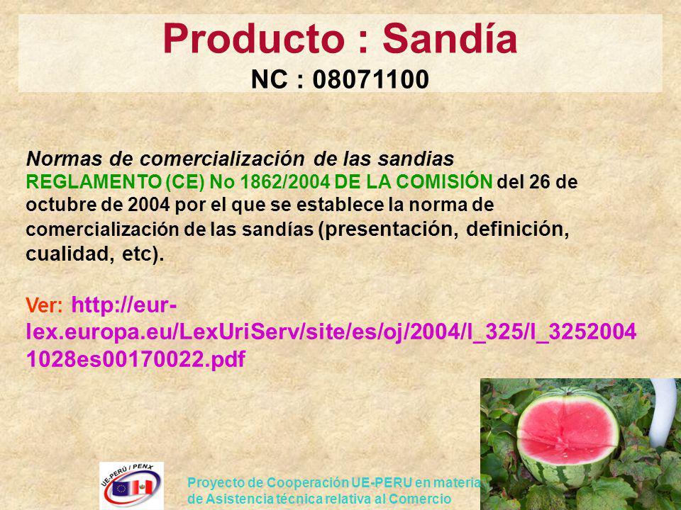 Proyecto de Cooperación UE-PERU en materia de Asistencia técnica relativa al Comercio Normas de comercialización de las sandias REGLAMENTO (CE) No 186