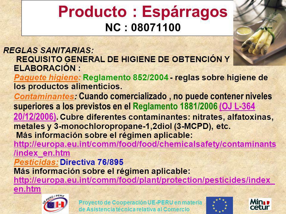 Proyecto de Cooperación UE-PERU en materia de Asistencia técnica relativa al Comercio Producto : Espárragos NC : 08071100 REGLAS SANITARIAS: REQUISITO