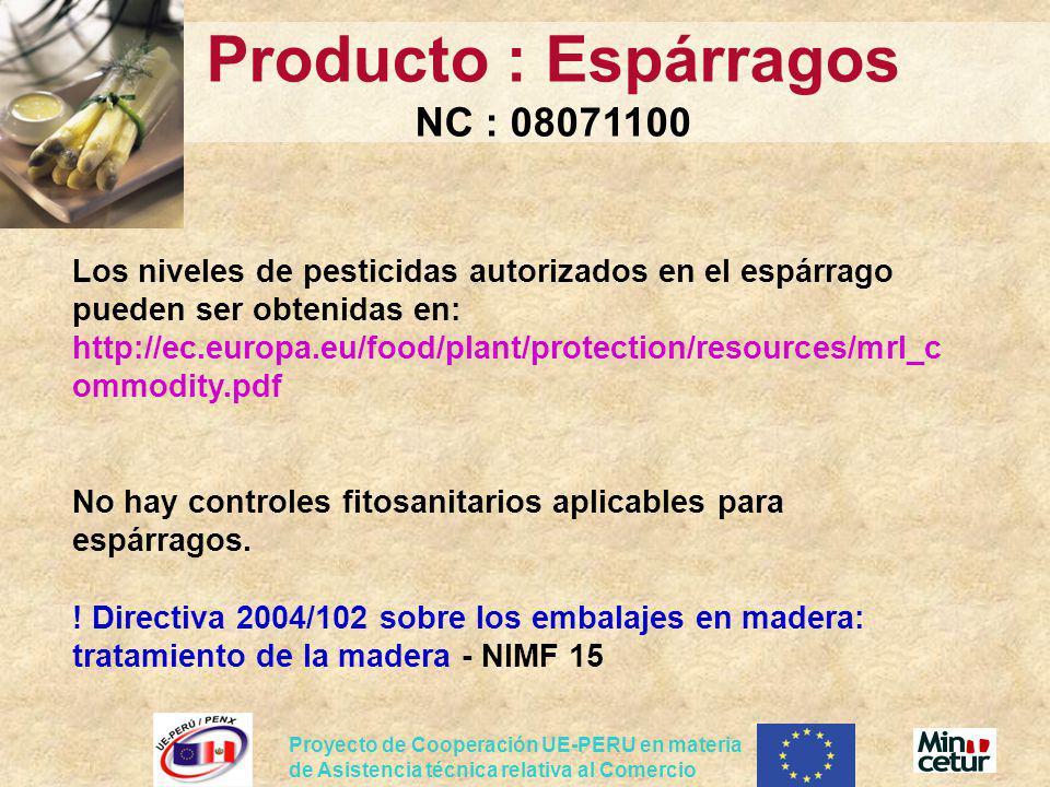 Proyecto de Cooperación UE-PERU en materia de Asistencia técnica relativa al Comercio Los niveles de pesticidas autorizados en el espárrago pueden ser