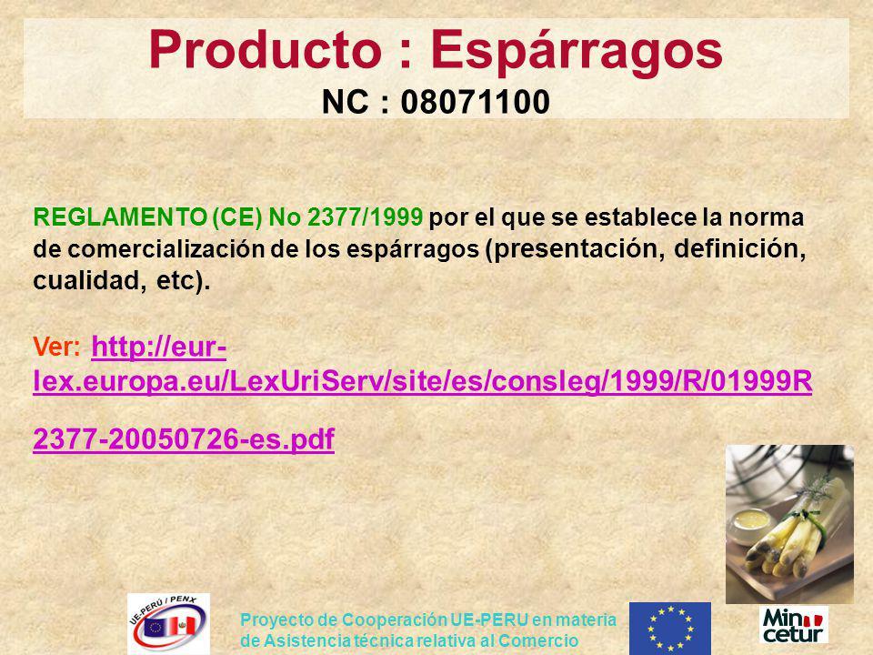 Proyecto de Cooperación UE-PERU en materia de Asistencia técnica relativa al Comercio REGLAMENTO (CE) No 2377/1999 por el que se establece la norma de
