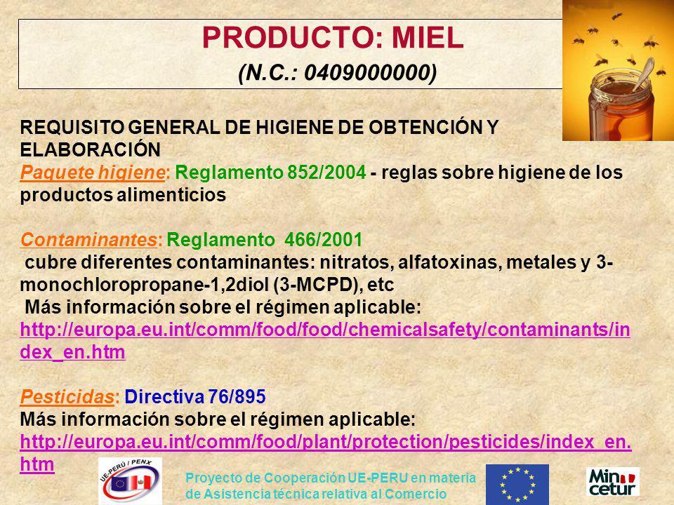 Proyecto de Cooperación UE-PERU en materia de Asistencia técnica relativa al Comercio PRODUCTO: MIEL (N.C.: 0409000000) REQUISITO GENERAL DE HIGIENE D