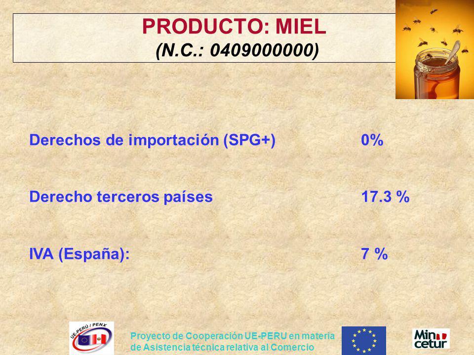 Proyecto de Cooperación UE-PERU en materia de Asistencia técnica relativa al Comercio Derechos de importación (SPG+)0% Derecho terceros países17.3 % I