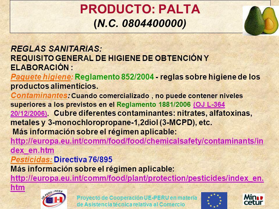 Proyecto de Cooperación UE-PERU en materia de Asistencia técnica relativa al Comercio PRODUCTO: PALTA (N.C. 0804400000) REGLAS SANITARIAS: REQUISITO G