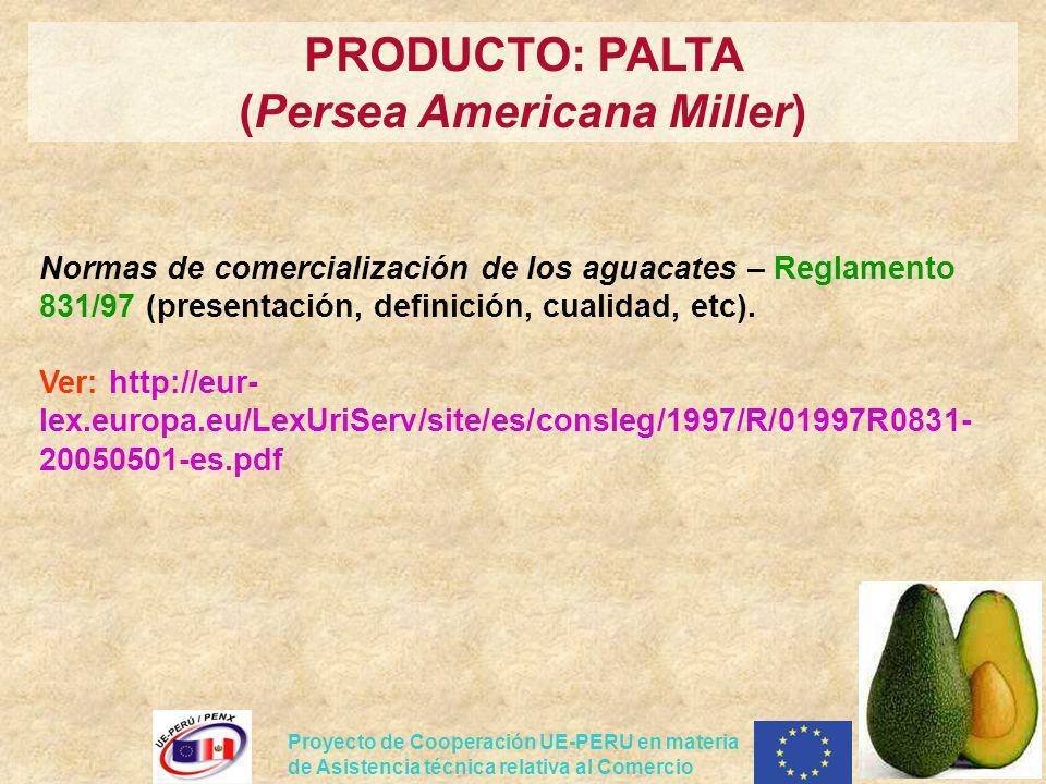 Proyecto de Cooperación UE-PERU en materia de Asistencia técnica relativa al Comercio Normas de comercialización de los aguacates – Reglamento 831/97