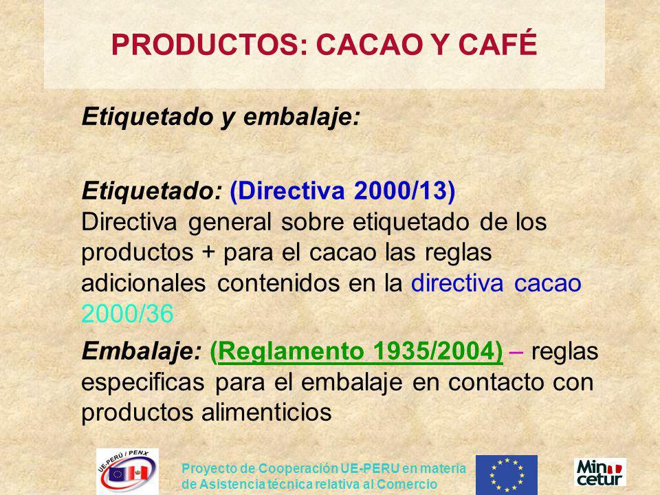 Proyecto de Cooperación UE-PERU en materia de Asistencia técnica relativa al Comercio Etiquetado y embalaje: Etiquetado: (Directiva 2000/13) Directiva