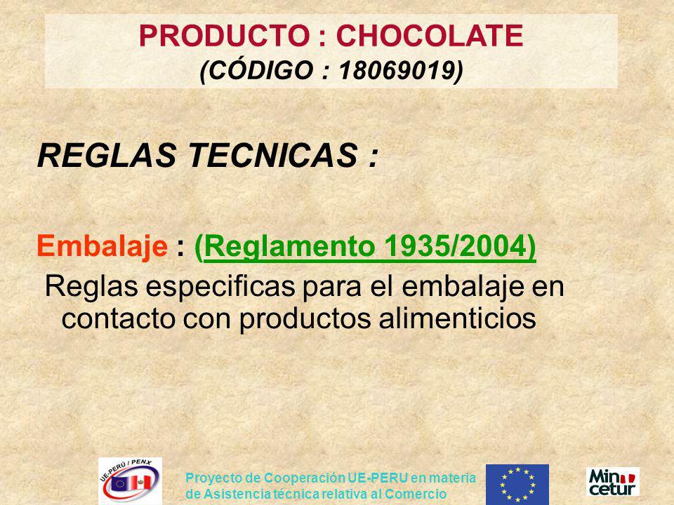 Proyecto de Cooperación UE-PERU en materia de Asistencia técnica relativa al Comercio REGLAS TECNICAS : Embalaje : (Reglamento 1935/2004) Reglas espec