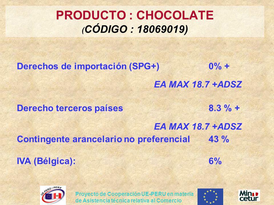 Proyecto de Cooperación UE-PERU en materia de Asistencia técnica relativa al Comercio Derechos de importación (SPG+)0% + EA MAX 18.7 +ADSZ Derecho ter