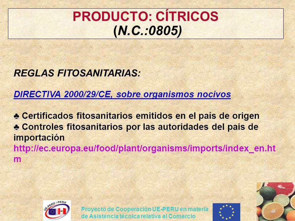 Proyecto de Cooperación UE-PERU en materia de Asistencia técnica relativa al Comercio PRODUCTO: CÍTRICOS (N.C.:0805) REGLAS FITOSANITARIAS: DIRECTIVA