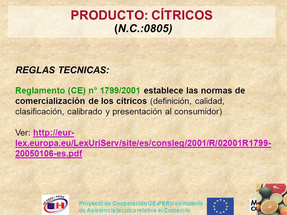 Proyecto de Cooperación UE-PERU en materia de Asistencia técnica relativa al Comercio REGLAS TECNICAS: Reglamento (CE) n° 1799/2001 establece las norm