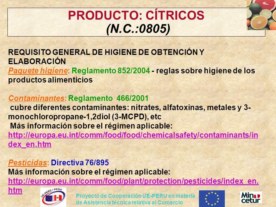 Proyecto de Cooperación UE-PERU en materia de Asistencia técnica relativa al Comercio PRODUCTO: CÍTRICOS (N.C.:0805) REQUISITO GENERAL DE HIGIENE DE O