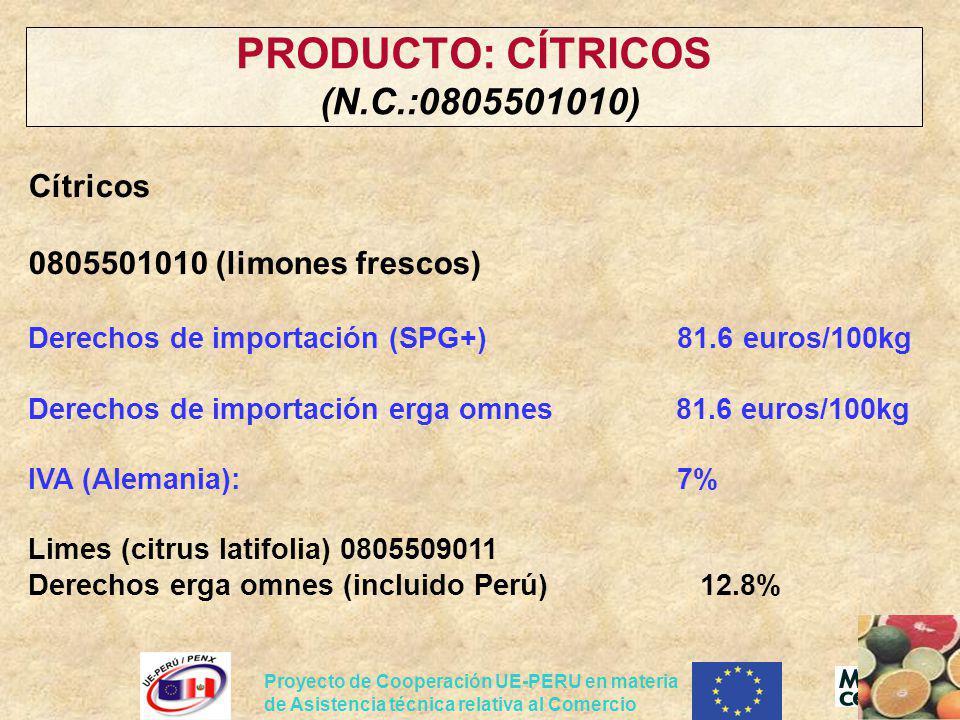Proyecto de Cooperación UE-PERU en materia de Asistencia técnica relativa al Comercio PRODUCTO: CÍTRICOS (N.C.:0805501010) Cítricos 0805501010 (limone