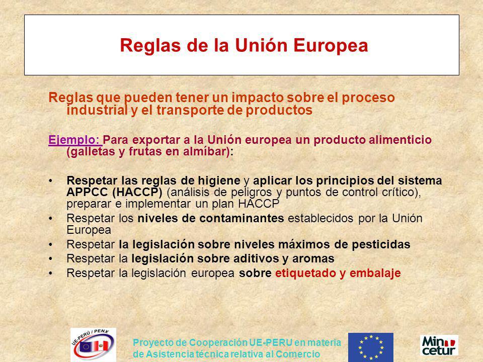 Proyecto de Cooperación UE-PERU en materia de Asistencia técnica relativa al Comercio Reglas de la Unión Europea Reglas que pueden tener un impacto so