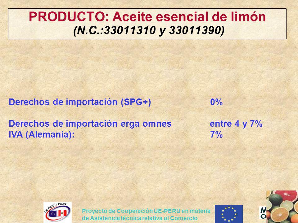 Proyecto de Cooperación UE-PERU en materia de Asistencia técnica relativa al Comercio PRODUCTO: Aceite esencial de limón (N.C.:33011310 y 33011390) De