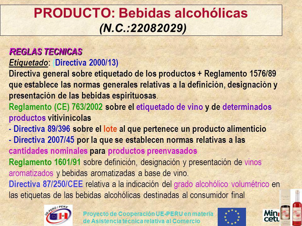Proyecto de Cooperación UE-PERU en materia de Asistencia técnica relativa al Comercio R EGLAS TECNICAS R EGLAS TECNICAS Etiquetado : (Directiva 2000/1