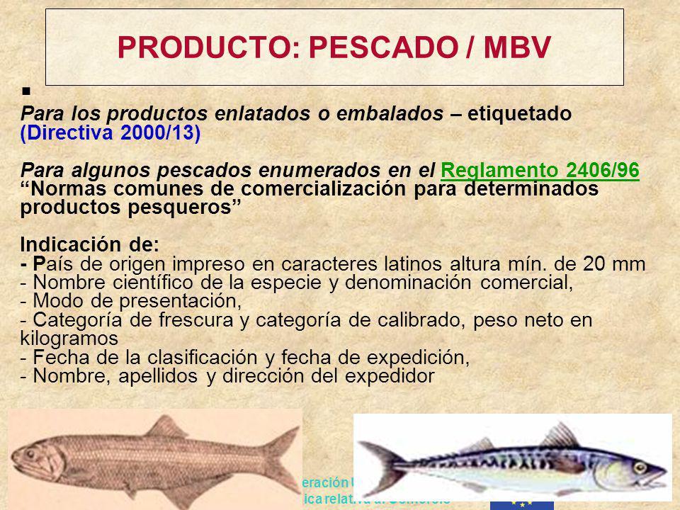 Proyecto de Cooperación UE-PERU en materia de Asistencia técnica relativa al Comercio PRODUCTO: PESCADO / MBV Para los productos enlatados o embalados