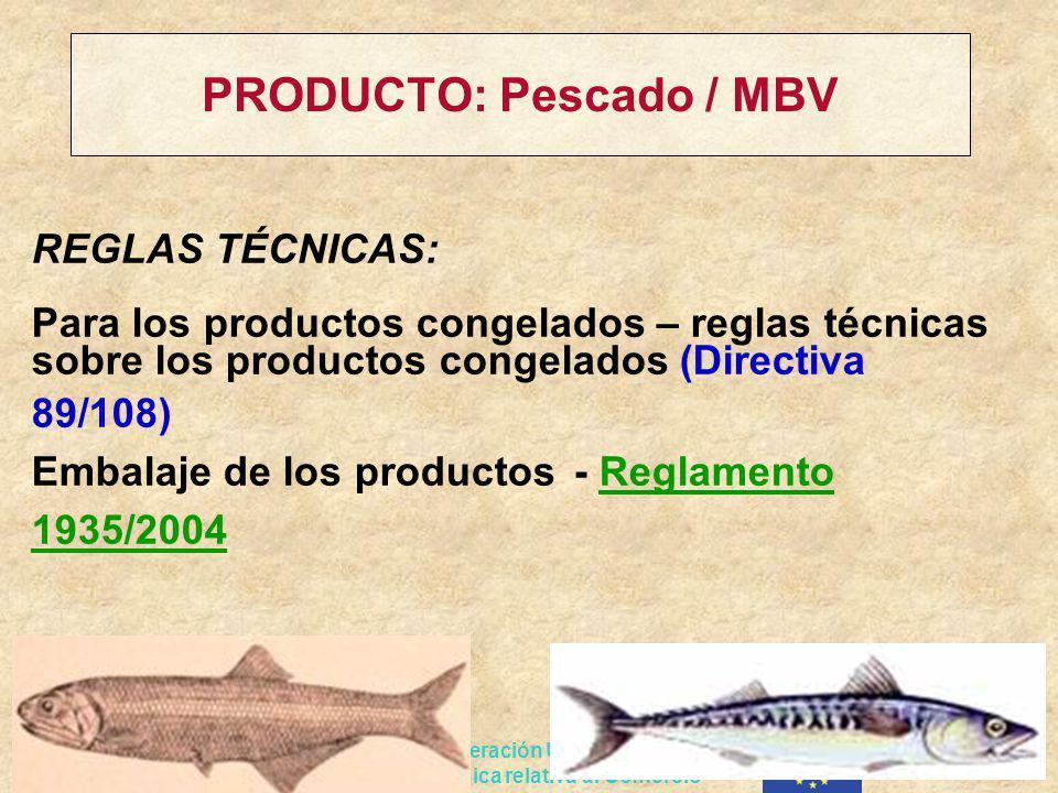 Proyecto de Cooperación UE-PERU en materia de Asistencia técnica relativa al Comercio PRODUCTO: Pescado / MBV REGLAS TÉCNICAS: Para los productos cong