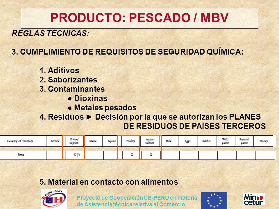 Proyecto de Cooperación UE-PERU en materia de Asistencia técnica relativa al Comercio PRODUCTO: PESCADO / MBV REGLAS TÉCNICAS: 3. CUMPLIMIENTO DE REQU