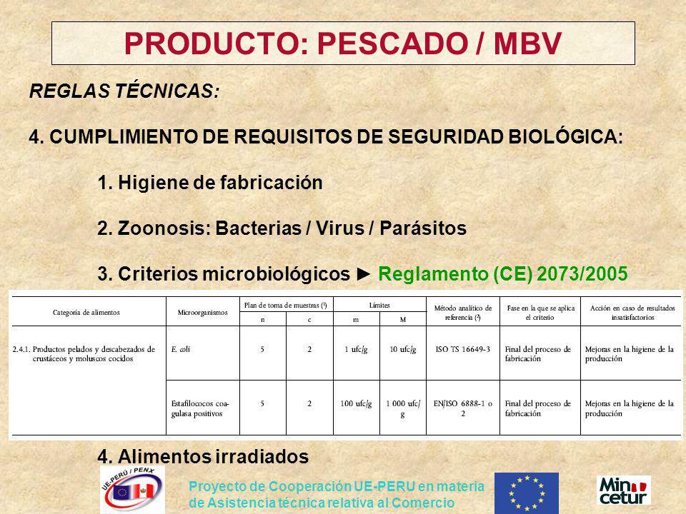 Proyecto de Cooperación UE-PERU en materia de Asistencia técnica relativa al Comercio PRODUCTO: PESCADO / MBV REGLAS TÉCNICAS: 4. CUMPLIMIENTO DE REQU
