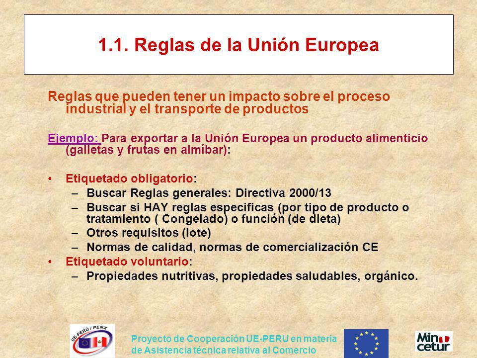 Proyecto de Cooperación UE-PERU en materia de Asistencia técnica relativa al Comercio 1.1. Reglas de la Unión Europea Reglas que pueden tener un impac